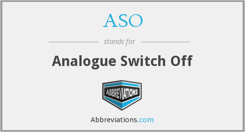 ASO - Analogue Switch Off