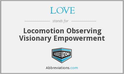 LOVE - Locomotion Observing Visionary Empowerment