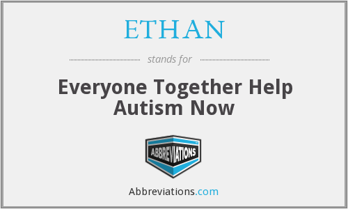 ETHAN - Everyone Together Help Autism Now