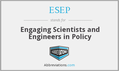ESEP - Engaging Scientists and Engineers in Policy