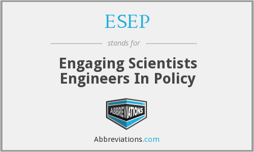 ESEP - Engaging Scientists Engineers In Policy