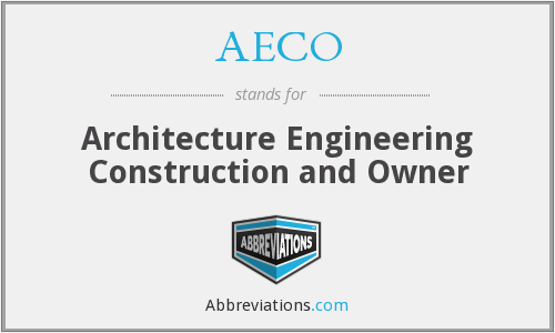 AECO - Architecture Engineering Construction and Owner