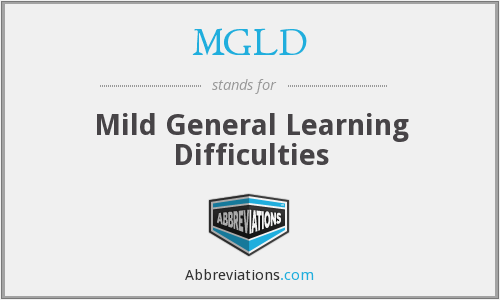 MGLD - Mild General Learning Difficulties