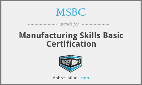 MSBC - Manufacturing Skills Basic Certification