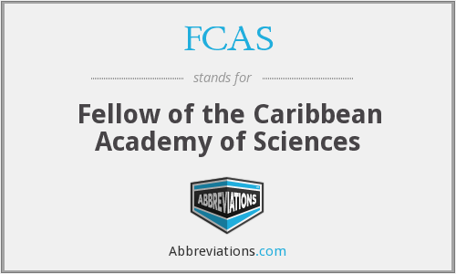 FCAS - Fellow of the Caribbean Academy of Sciences