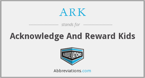 ARK - Acknowledge And Reward Kids