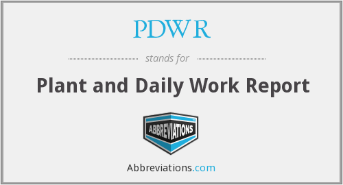 PDWR - Plant and Daily Work Report