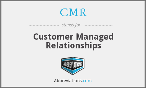 CMR - Customer Managed Relationships