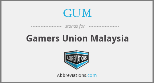 GUM - Gamers Union Malaysia