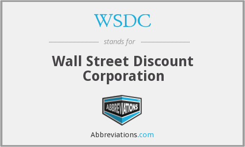 WSDC - Wall Street Discount Corporation