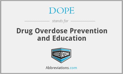 DOPE - Drug Overdose Prevention and Education