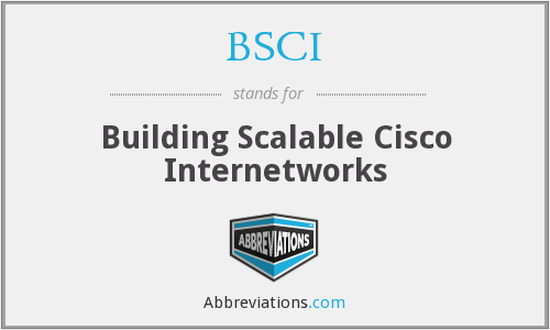 BSCI - Building Scalable Cisco Internetworks