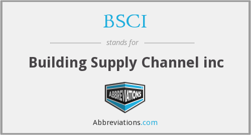 BSCI - Building Supply Channel inc