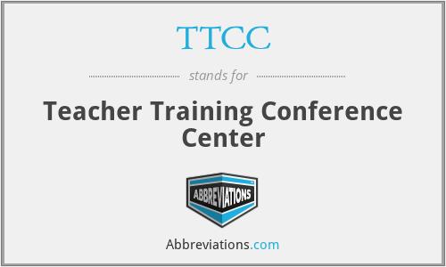 TTCC - Teacher Training Conference Center