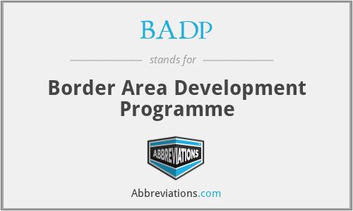 BADP - Border Area Development Programme