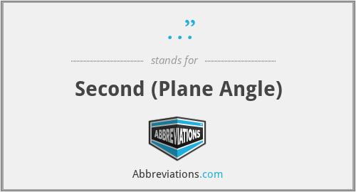 """..."""" - Second (Plane Angle)"""