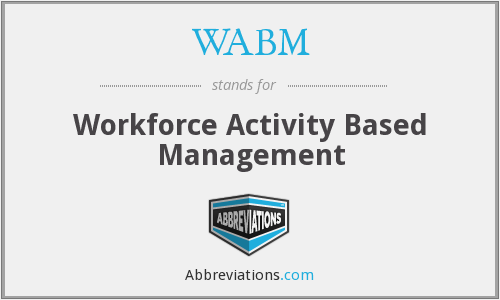 WABM - Workforce Activity Based Management