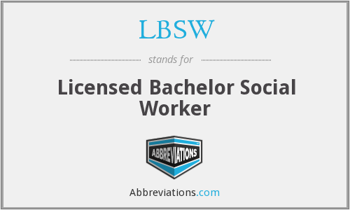 LBSW - Licensed Bachelor Social Worker