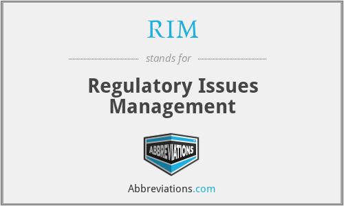 RIM - Regulatory Issues Management
