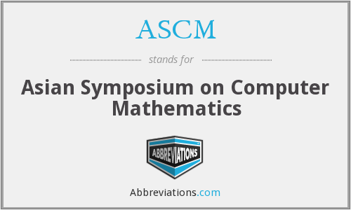ASCM - Asian Symposium on Computer Mathematics