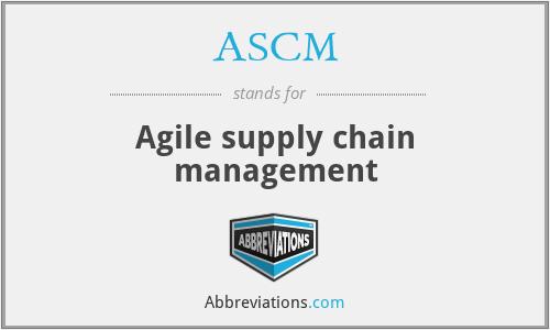 ASCM - Agile supply chain management
