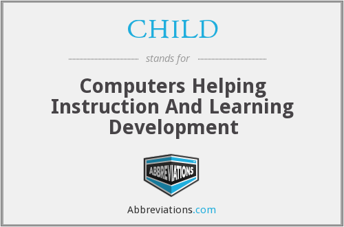 CHILD - Computers Helping Instruction And Learning Development