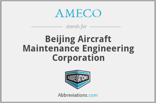 AMECO - Beijing Aircraft Maintenance Engineering Corporation