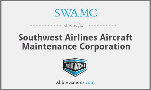 SWAMC - Southwest Airlines Aircraft Maintenance Corporation