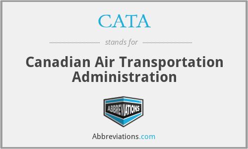 CATA - Canadian Air Transportation Administration