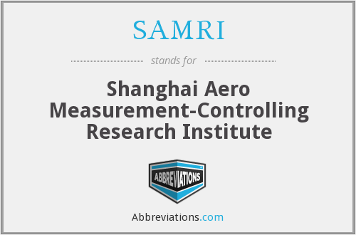 SAMRI - Shanghai Aero Measurement-Controlling Research Institute
