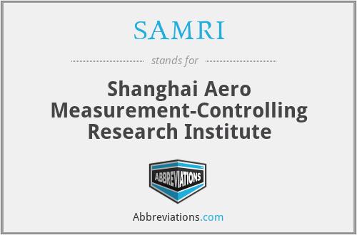 SAMRI - Shanghai Aero Measurement-Controlling Research Institute