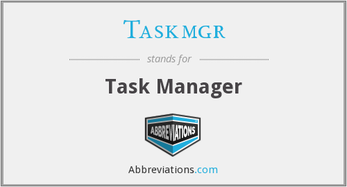 What does TASKMGR stand for?