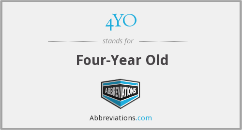 What does 4YO stand for?