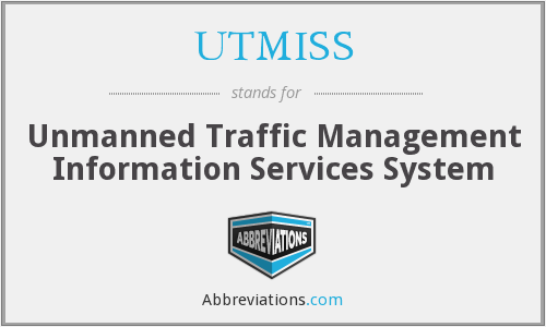UTMISS - Unmanned Traffic Management Information Services System