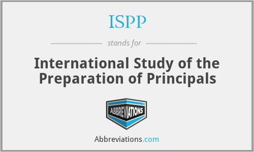 ISPP - International Study of the Preparation of Principals
