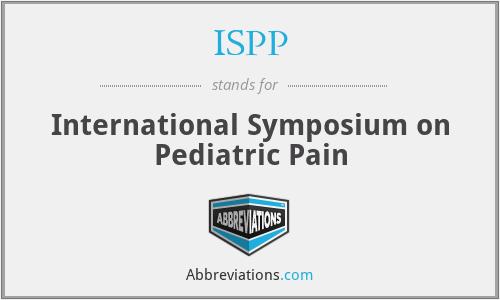 ISPP - International Symposium on Pediatric Pain