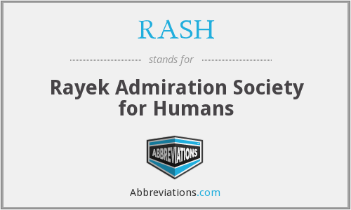 RASH - The Rayek Admiration Society For Humans