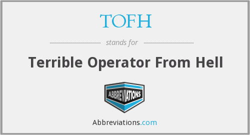 What does TOFH stand for?