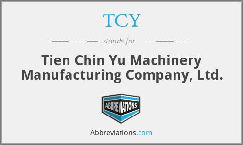TCY - Tien Chin Yu Machinery Manufacturing Company, Ltd.