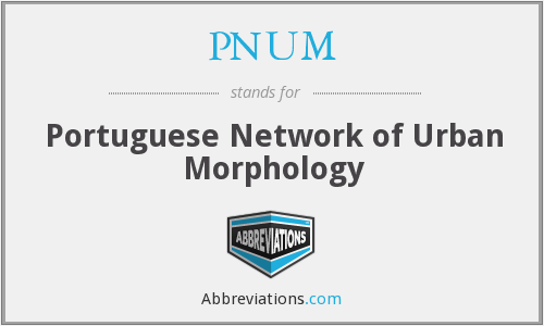 PNUM - Portuguese Network of Urban Morphology
