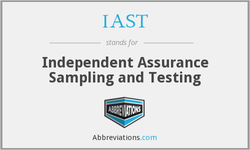 IAST - Independent Assurance Sampling and Testing