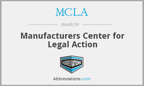 MCLA - Manufacturers Center for Legal Action