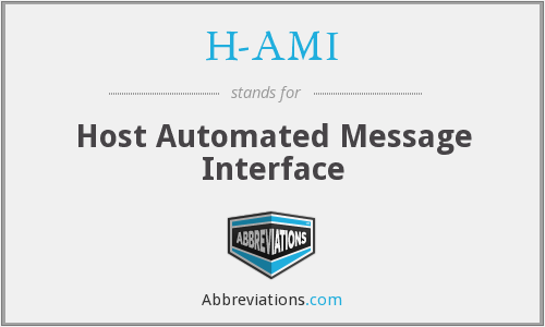 H-AMI - Host Automated Message Interface