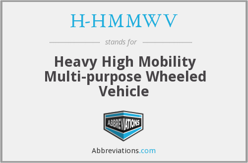 H-HMMWV - Heavy High Mobility Multi-purpose Wheeled Vehicle