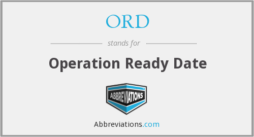 ORD - Operation Ready Date