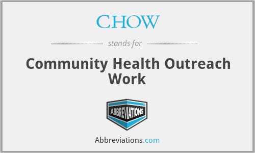 CHOW - Community Health Outreach Work