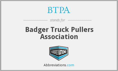 BTPA - Badger Truck Pullers Association