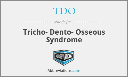 TDO - Tricho- Dento- Osseous Syndrome