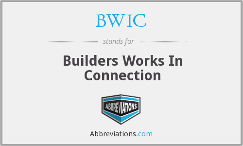 BWIC - Builders Works In Connection