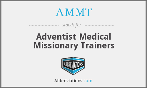 AMMT - Adventist Medical Missionary Trainers